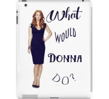 What would Donna do? iPad Case/Skin