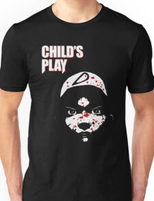 Childs Play Unisex T-Shirt