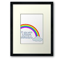 If you were a dinosaur... Framed Print