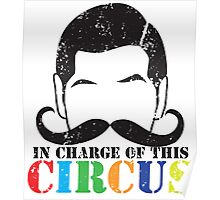 In charge of this CIRCUS with ringleader man mustache distressed version Poster