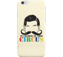 In charge of this CIRCUS with ringleader man mustache distressed version iPhone Case/Skin
