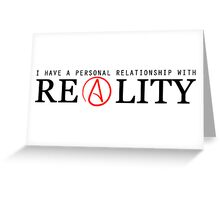 Personal Relationship With Reality  Greeting Card