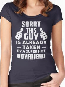 Sorry This Guy Is Already Taken By A Super Hot Boyfriend T-Shirt Women's Fitted Scoop T-Shirt