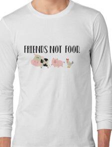 Friends Not Food - Animals Long Sleeve T-Shirt