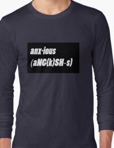 anx-ious Long Sleeve T-Shirt