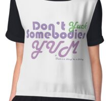 Don't Yuck Somebodies Yum Chiffon Top