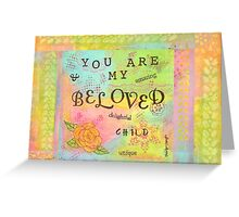 You are My Beloved--Affirmations From Abba  Greeting Card