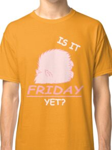 Fluffle Puff - Is It Friday Yet? Classic T-Shirt
