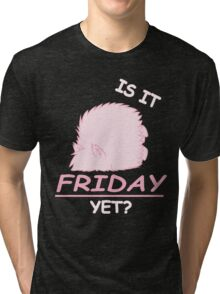Fluffle Puff - Is It Friday Yet? Tri-blend T-Shirt