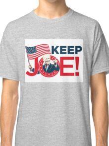 """""""KEEP JOE!"""" BIDEN FOR VP! Classic T-Shirt"""