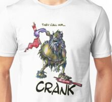 They call Him...Crank Unisex T-Shirt
