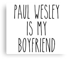 Paul Wesley is my boyfriend Canvas Print