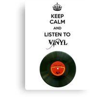 Keep calm and listen to vinyl Canvas Print