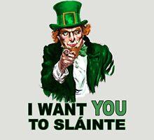 I Want You to Slainte Unisex T-Shirt