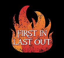FIRST IN LAST OUT with fire by jazzydevil