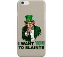 I Want You to Slainte iPhone Case/Skin