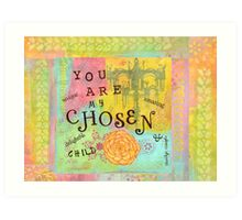 You are Chosen--Affirmations From Abba Art Print