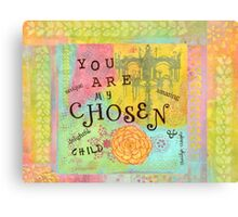 You are Chosen--Affirmations From Abba Canvas Print