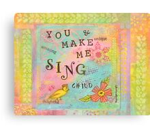 You Make My Heart Sing--Affirmations From Abba Canvas Print