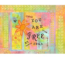 You Are Free--Affirmations From Abba Photographic Print