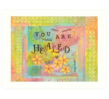 You Are Healed--Affirmations From Abba Art Print
