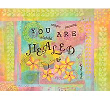 You Are Healed--Affirmations From Abba Photographic Print