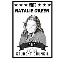 Vote For Natalie!  Photographic Print