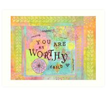 You are Worthy--Affirmations From Abba Art Print