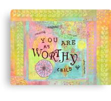 You are Worthy--Affirmations From Abba Canvas Print