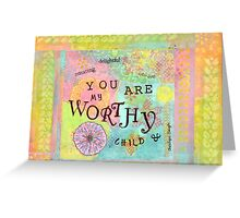 You are Worthy--Affirmations From Abba Greeting Card