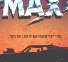 The Last of the V8's - Vintage Custom Mad Max Poster  Sticker