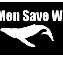 Real Men Save Whales Sticker