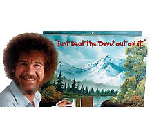 """Bob Ross """"Just beat the Devil out of it."""" Photographic Print"""