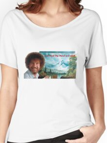 """Bob Ross """"Just beat the Devil out of it."""" Women's Relaxed Fit T-Shirt"""