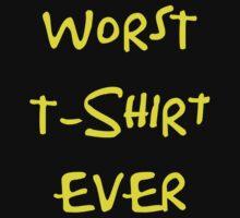 Worst T-Shirt Ever by AdamKadmon15