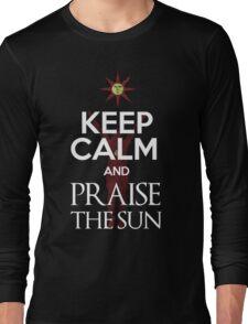Keep Calm and Praise The SUn Long Sleeve T-Shirt