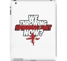 """Nick Diaz """"We Throwing Spinning Shit Now?"""" iPad Case/Skin"""