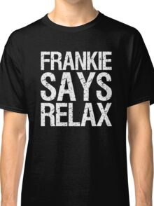 frankie-says-relax-white Classic T-Shirt