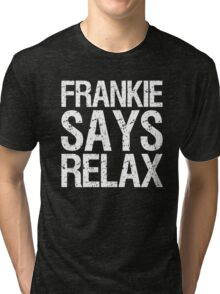frankie-says-relax-white Tri-blend T-Shirt