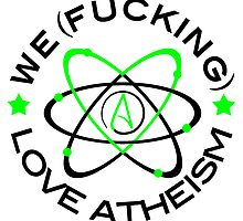 We (Fucking) Love Atheism  by WFLAtheism