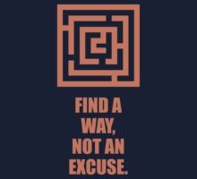 Find A Way, Not An Excuse - Corporate Start-Up Quotes Kids Tee