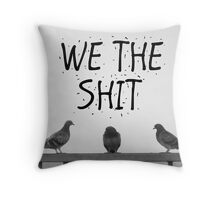 We the Shit Throw Pillow