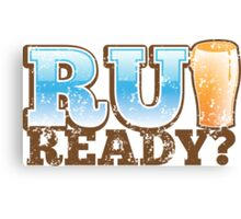 R U READY? with beer pint Canvas Print