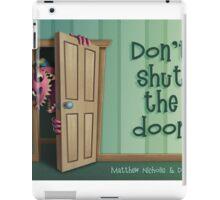Don't Shut the Door - Cover iPad Case/Skin