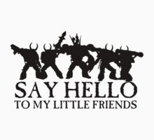 Say Hello to my Little Friends of the Ruinous Powers Black T-Shirt