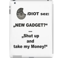 iDIOT sez: NEW GADGET iPad Case/Skin