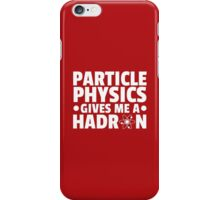 Particle Physics Funny Quote iPhone Case/Skin
