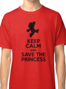 KEEP CALM AND SAVE THE PRINCESS Classic T-Shirt