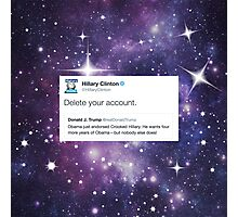 Delete your account - Hillary Clinton Photographic Print