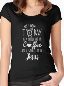 All I Need Today Is Coffee And Jesus Cool Gift T-Shirt For Men And Women Women's Fitted Scoop T-Shirt